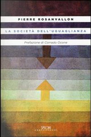 La società dell'uguaglianza by Pierre Rosanvallon