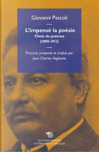 L'impensé la poésie. Choix de poèmes (1890-1911) by Giovanni Pascoli