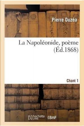 La Napoleonide, Poème Chant 1 by Duzea-P