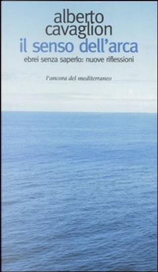 Il senso dell'arca by Alberto Cavaglion