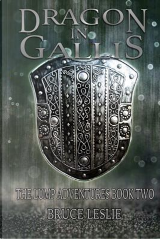 Dragon in Gallis by Bruce Leslie
