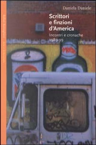 Scrittori e finzioni d'America by Daniela Daniele