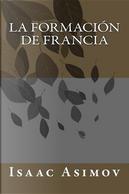 La Formación De Francia by Isaac Asimov