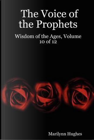 The Voice of the Prophets by Marilynn Hughes