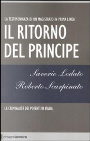 Il ritorno del principe by Saverio Lodato, Roberto Scarpinato