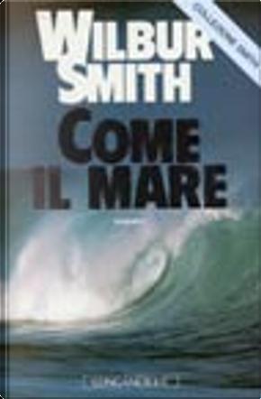Come il mare by Wilbur Smith