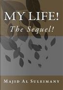 My Life! by Majid Al-suleimany