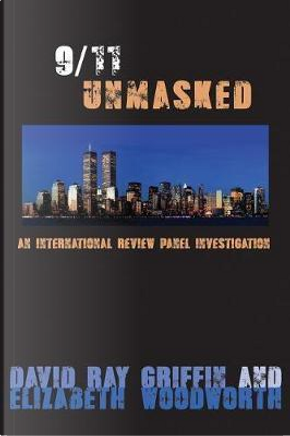9/11 Unmasked by David Ray Griffin