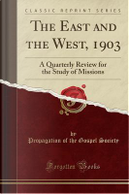The East and the West, 1903 by Propagation Of The Gospel Society