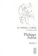 Le roman, le réel et autres essais by Philippe Forest