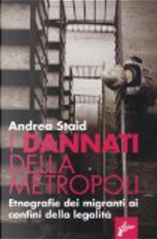 I dannati della metropoli by Andrea Staid