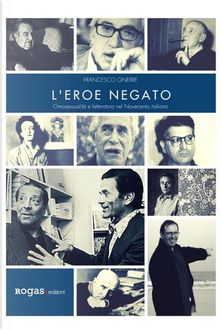 L'eroe negato by Francesco Gnerre