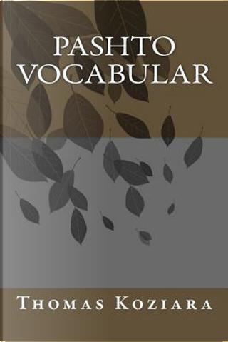 Pashto Vocabular by Thomas P. Koziara