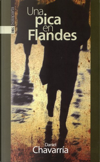 Una pica en Flandes by Daniel Chavarria
