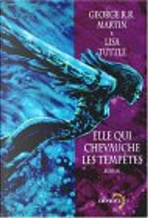 Elle qui chevauche les tempêtes by Lisa Tuttle, George R.R. Martin