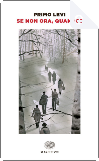 Se non ora quando? by Primo Levi