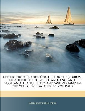Letters from Europe by Nathaniel Haze Carter