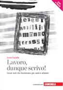 Lavoro, dunque scrivo! by Luisa Carrada