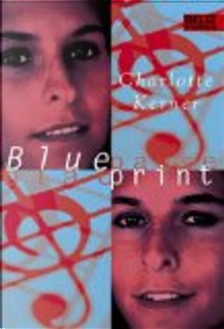 Blueprint Blaupause by Charlotte Kerner