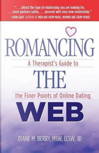 Romancing the Web by MSW, LCSW, JD, Diane M. Berry