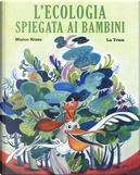 L'ecologia spiegata ai bambini. Ediz. a colori by Marco Rizzo