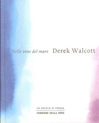 Nelle vene del mare by Derek Walcott