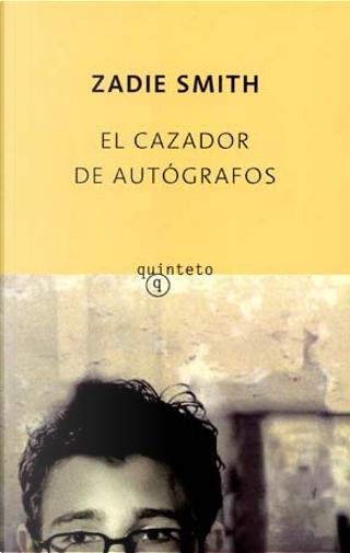 El cazador de autografos by Zadie ( Smith