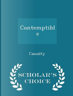 Contemptible - Scholar's Choice Edition by Casualty