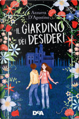 Il giardino dei desideri by Azzurra D'Agostino