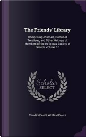The Friends' Library by Thomas Evans