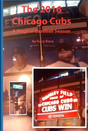 The 2016 Chicago Cubs by Gary Koca