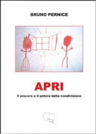 Apri. Il piacere e il potere della condivisione by Bruno Pernice