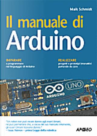 Il manuale di Arduino by Maik Schmidt