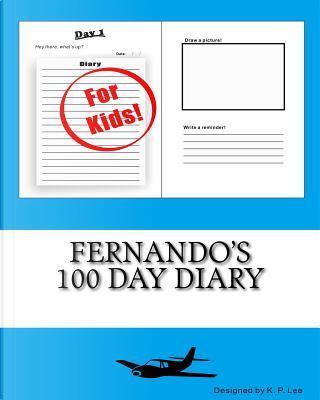 Fernando's 100 Day Diary by K. P. Lee