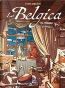 La Belgica - Vol. 2 by Toni Bruno