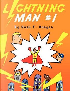 Lightning Man #1 by Noah F. Bunyan