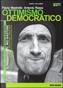 Ottimismo democratico by Antonio Rezza, Flavia Mastrella