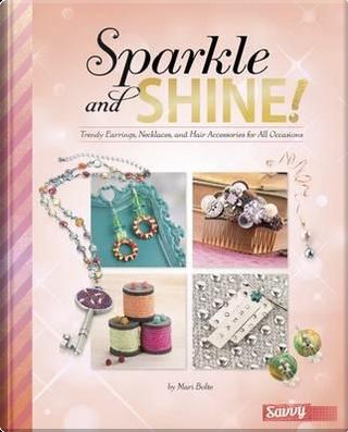 Sparkle and Shine! by Kara L. Laughlin