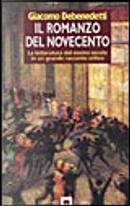 Il romanzo del Novecento by Giacomo Debenedetti
