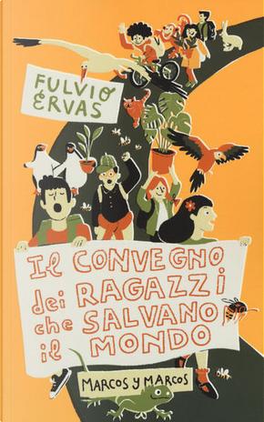 Il convegno dei ragazzi che salvano il mondo by Fulvio Ervas
