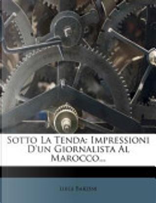 Sotto La Tenda by Luigi Barzini