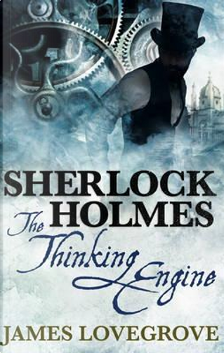 The Thinking Engine by James Lovegrove