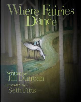 WHERE FAIRIES DANCE by Jill Duncan