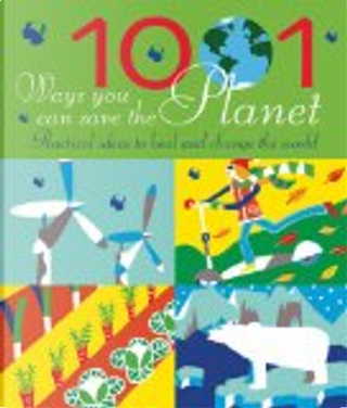1001 Ways You Can Save the Planet by Joanna Yarrow