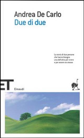 Due di due by Andrea De Carlo