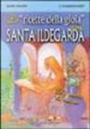 Le ricette della gioia con santa Ildegarda by Fournier Rosset J., Maurin Daniel