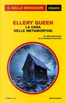 La casa delle metamorfosi by Ellery Queen