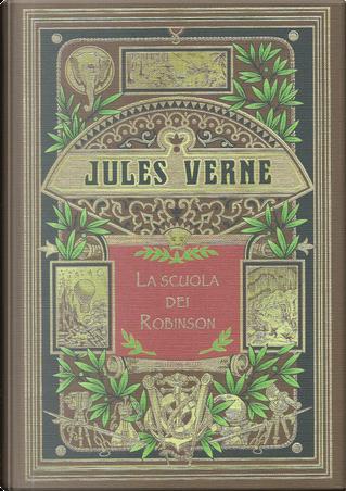 La scuola dei Robinson e Mastro Zaccaria: un dramma in aria by Jules Verne