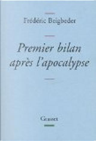 Premier bilan après l'apocalypse by Frederic Beigbeder