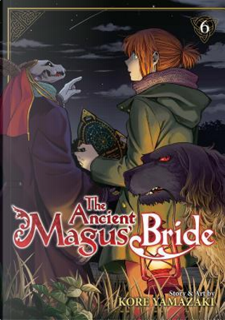 The Ancient Magus' Bride 6 by Kore Yamazaki